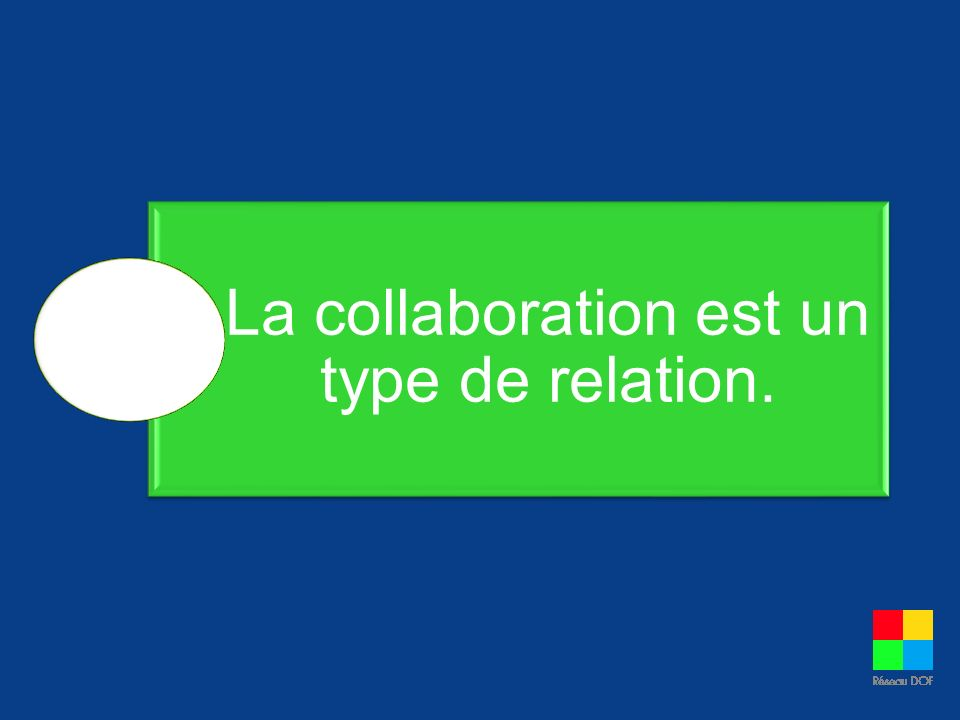 La collaboration est un type de relation.