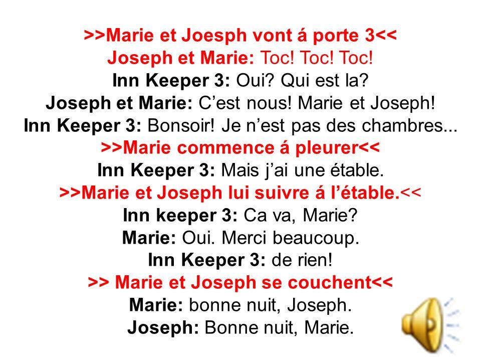 >>Marie et Joesph vont á porte 3<<