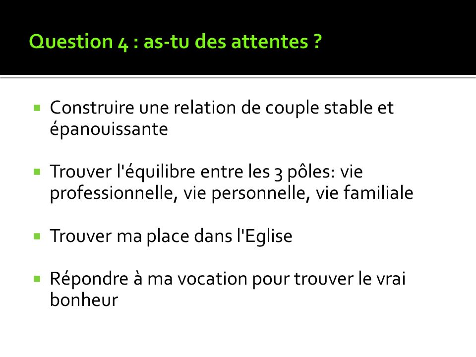 Question 4 : as-tu des attentes