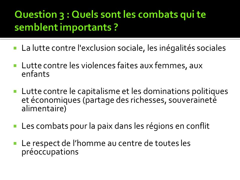 Question 3 : Quels sont les combats qui te semblent importants