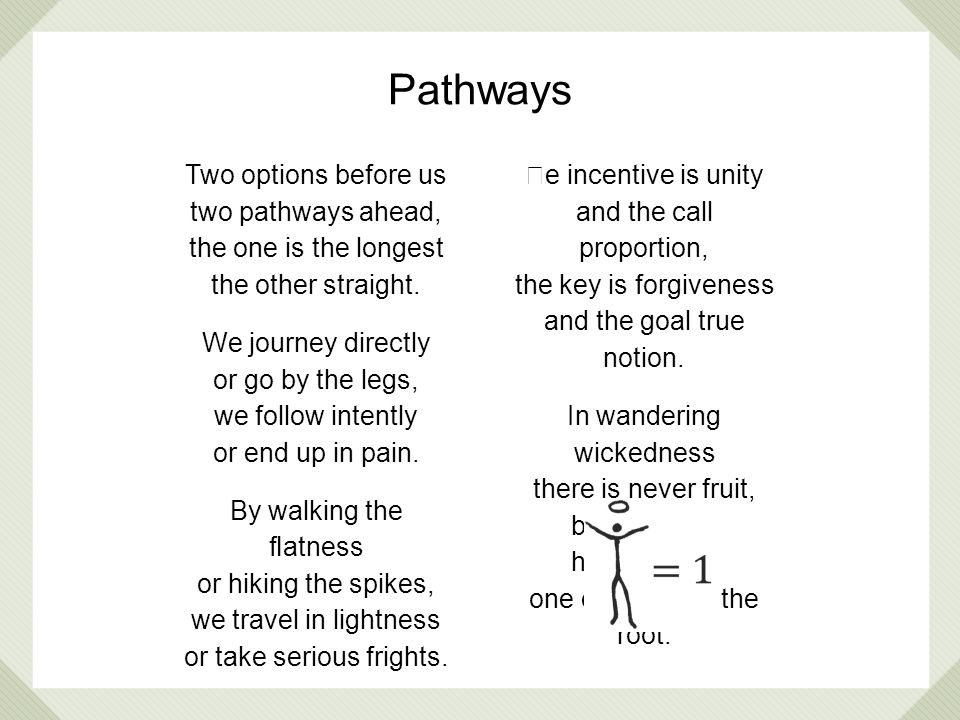 Pathways Two options before us two pathways ahead,
