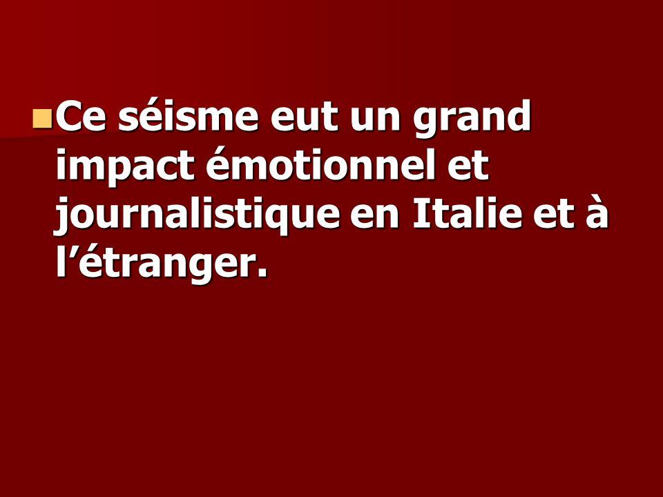 Ce séisme eut un grand impact émotionnel et journalistique en Italie et à l'étranger.