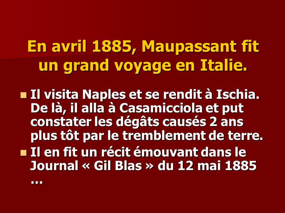 En avril 1885, Maupassant fit un grand voyage en Italie.