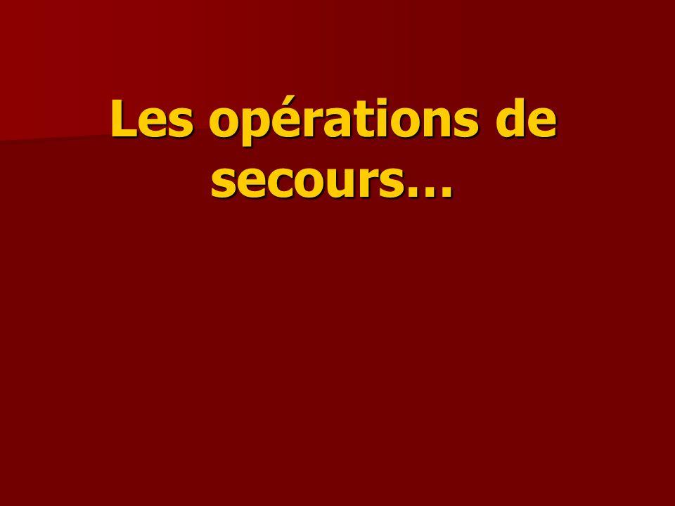 Les opérations de secours…