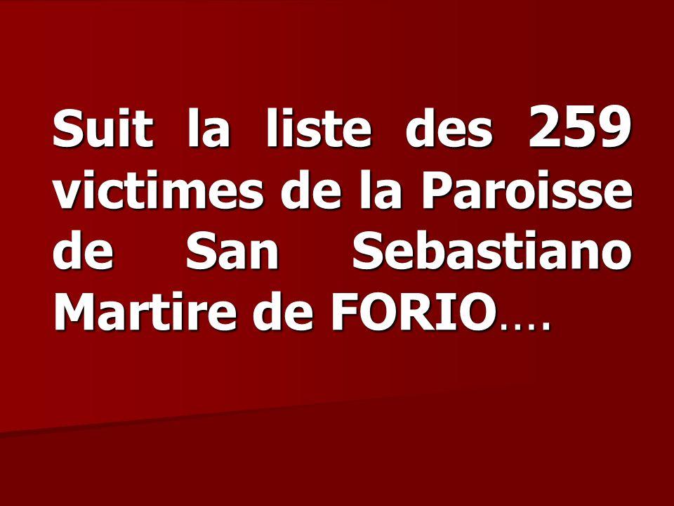 Suit la liste des 259 victimes de la Paroisse de San Sebastiano Martire de FORIO….