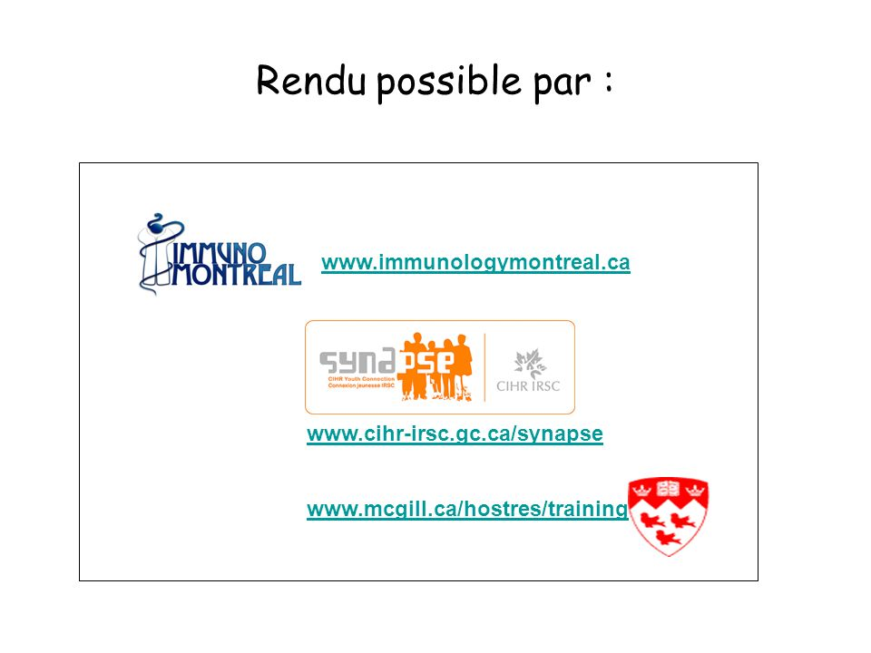 Rendu possible par : www.immunologymontreal.ca