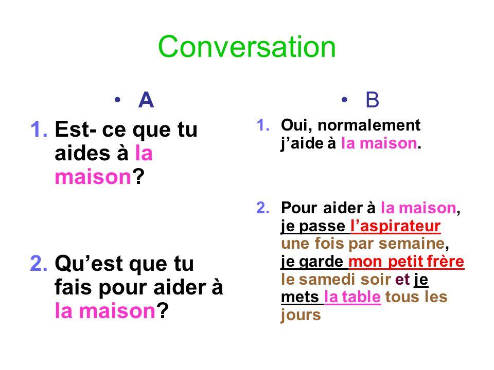 Conversation A Est- ce que tu aides à la maison
