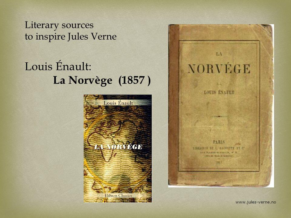 Literary sources to inspire Jules Verne Louis Énault: La Norvège (1857 )