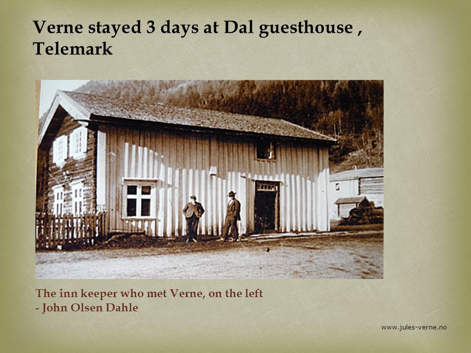 Verne stayed 3 days at Dal guesthouse , Telemark