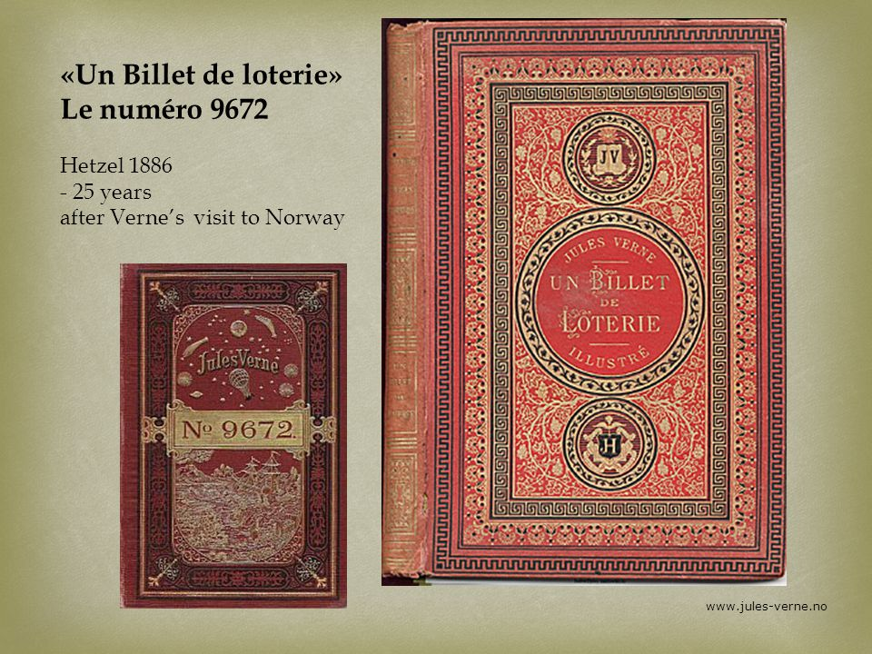 «Un Billet de loterie» Le numéro 9672 Hetzel 1886 - 25 years after Verne's visit to Norway