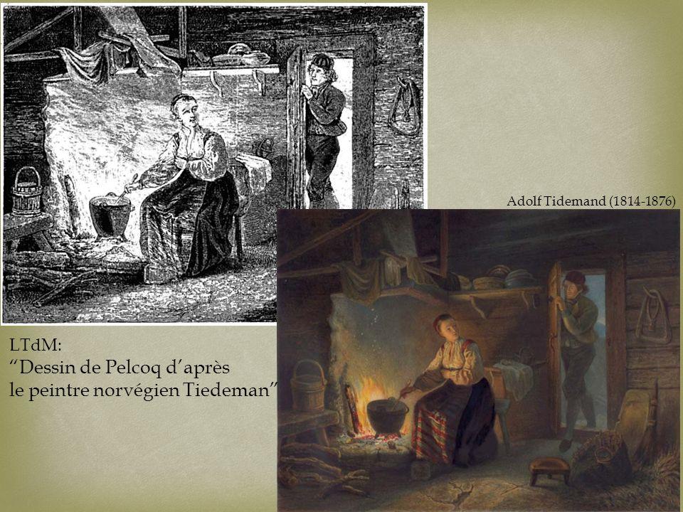 LTdM: Dessin de Pelcoq d'après le peintre norvégien Tiedeman