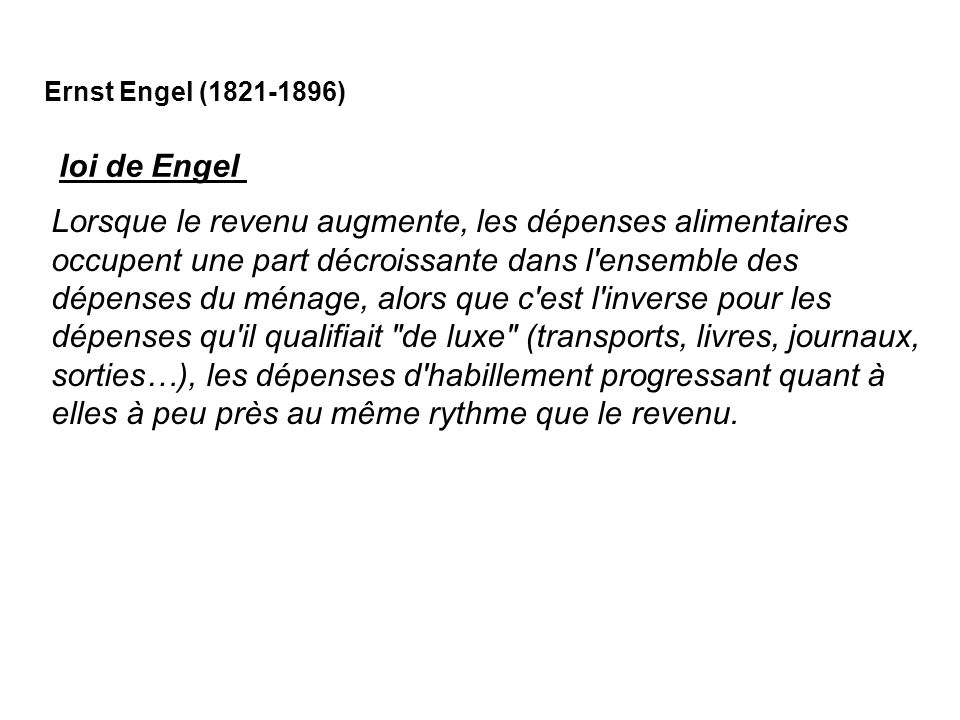 Ernst Engel (1821-1896) loi de Engel.