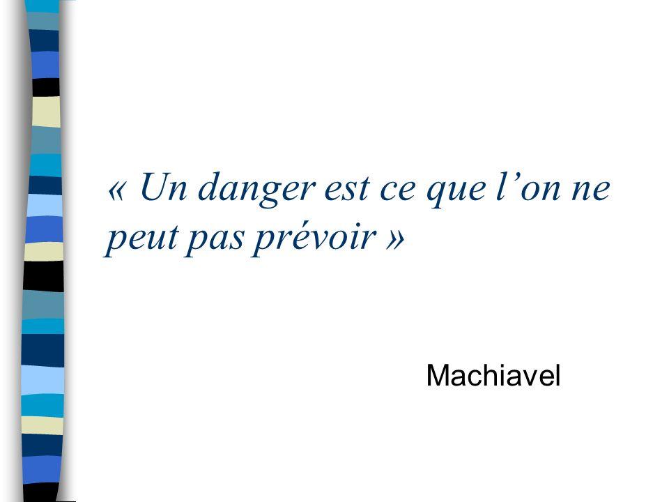 « Un danger est ce que l'on ne peut pas prévoir »