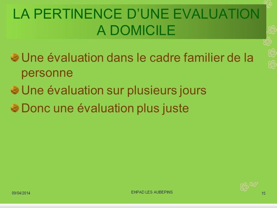 LA PERTINENCE D'UNE EVALUATION A DOMICILE