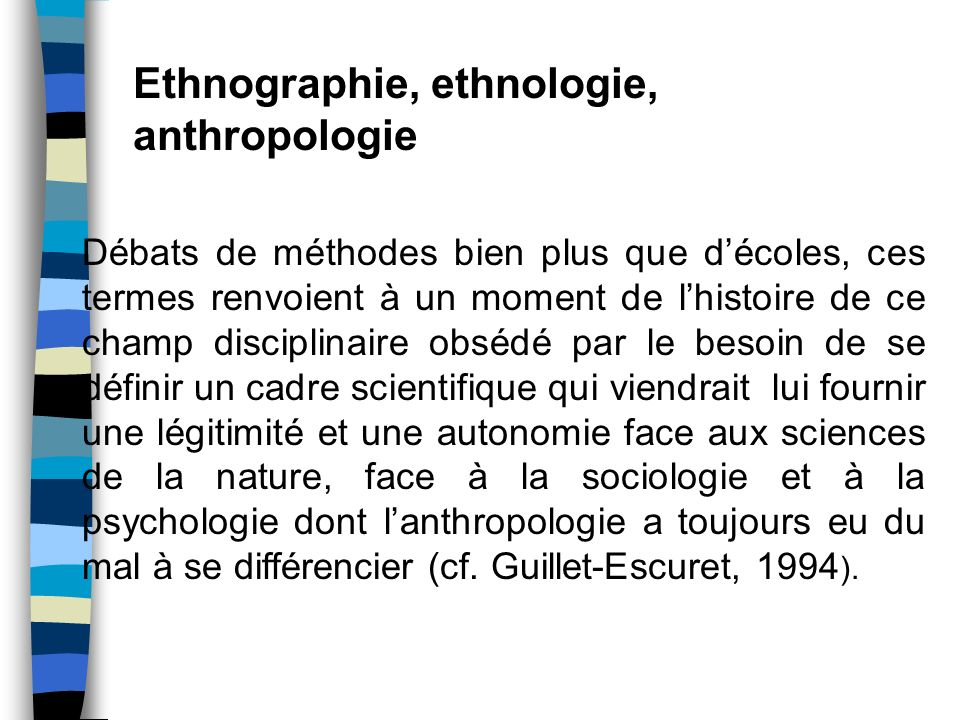 Ethnographie, ethnologie, anthropologie
