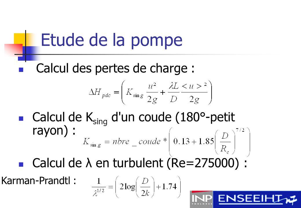 Etude de la pompe Calcul des pertes de charge :