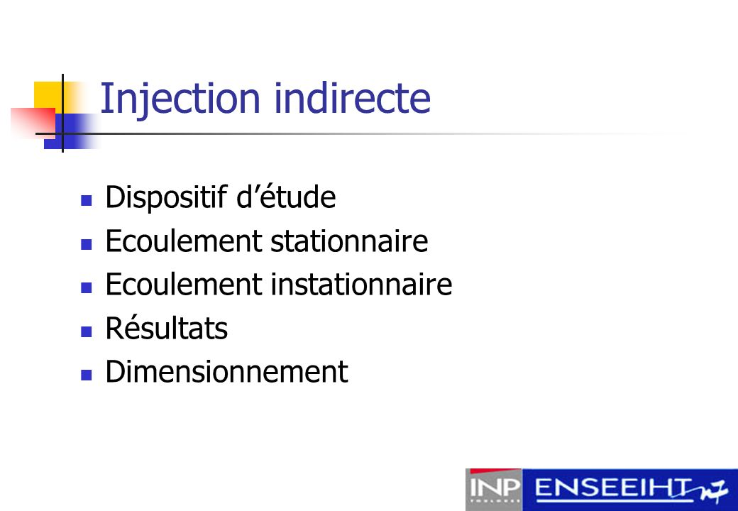 Injection indirecte Dispositif d'étude Ecoulement stationnaire