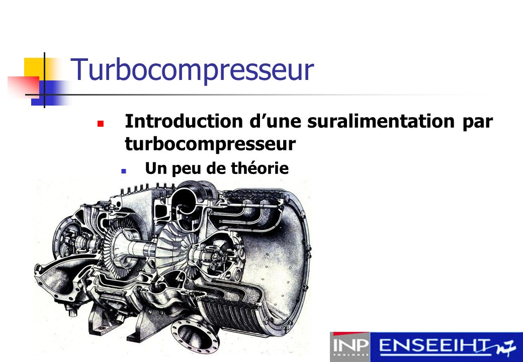 Turbocompresseur Introduction d'une suralimentation par turbocompresseur Un peu de théorie