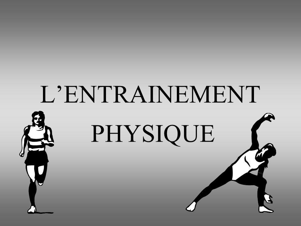 L'ENTRAINEMENT PHYSIQUE