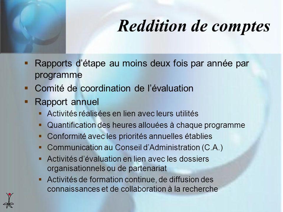 Reddition de comptes Rapports d'étape au moins deux fois par année par programme. Comité de coordination de l'évaluation.