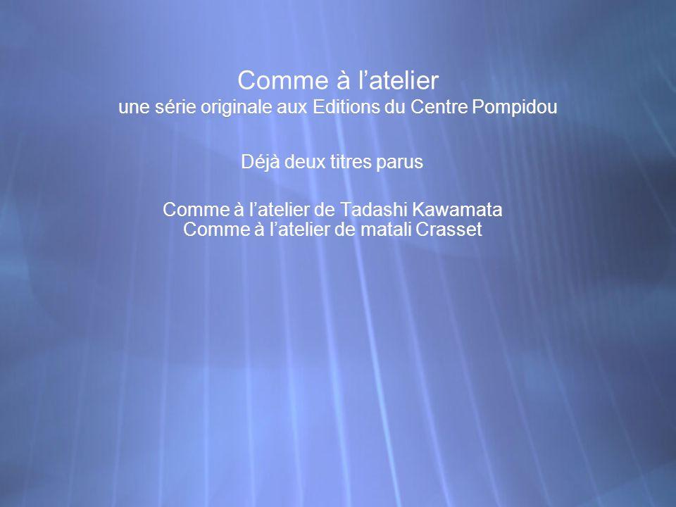 Comme à l'atelier une série originale aux Editions du Centre Pompidou