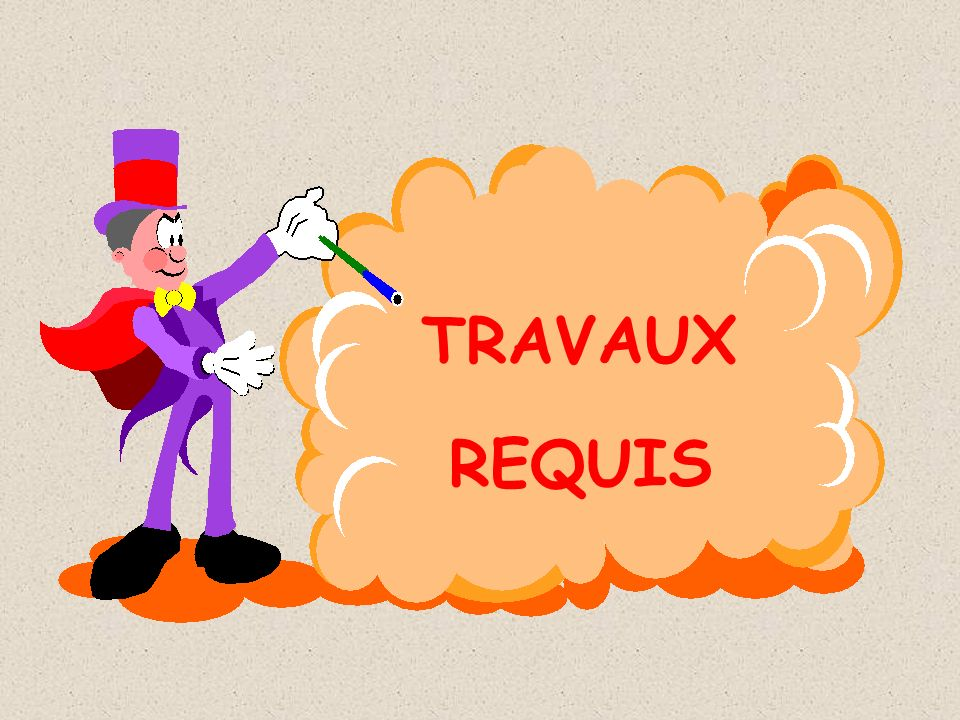 TRAVAUX REQUIS
