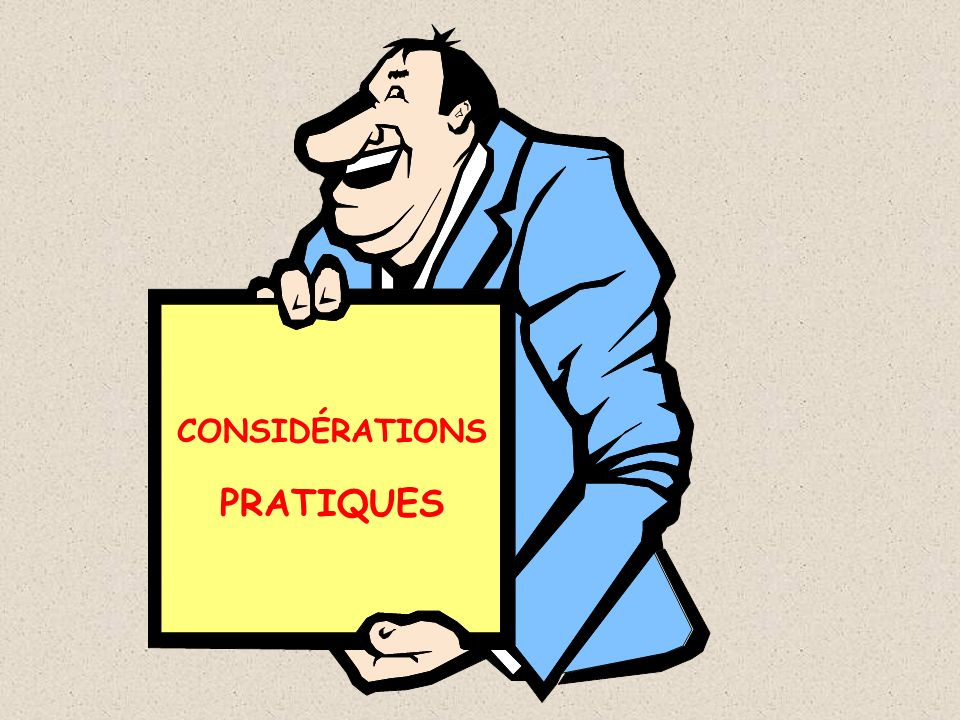 CONSIDÉRATIONS PRATIQUES