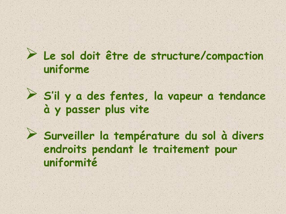 Le sol doit être de structure/compaction uniforme