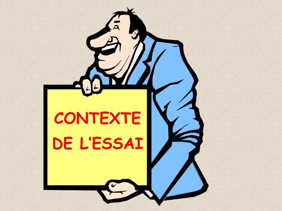 CONTEXTE DE L'ESSAI