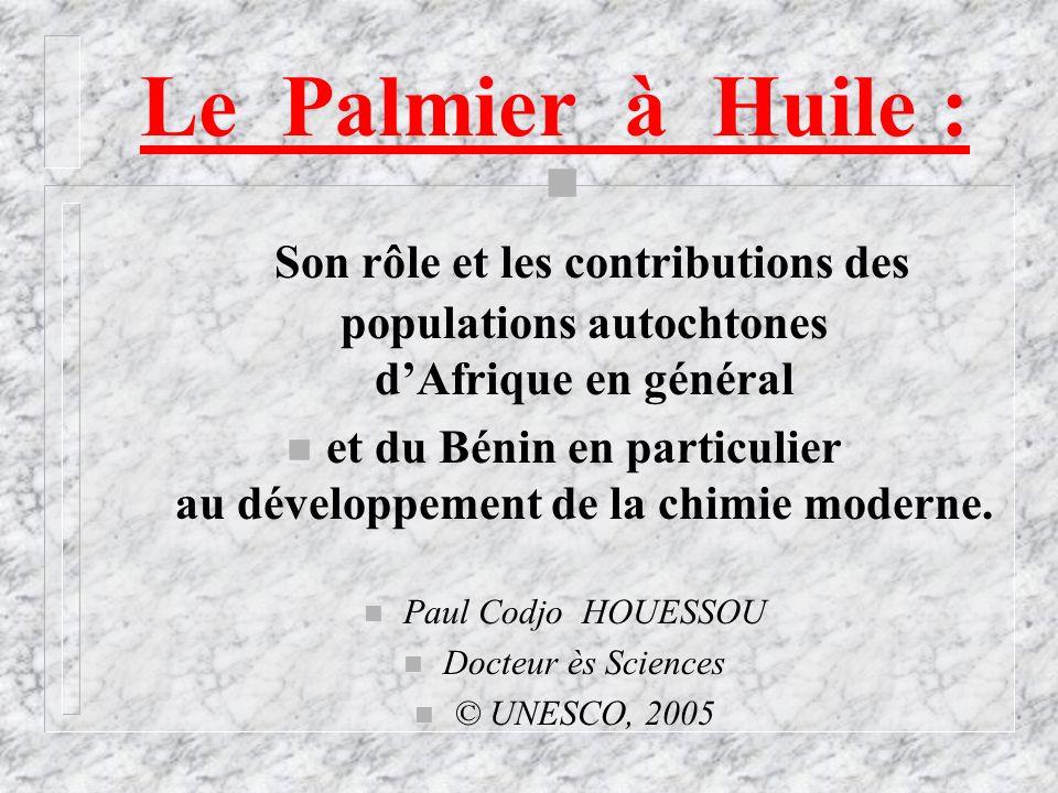 et du Bénin en particulier au développement de la chimie moderne.