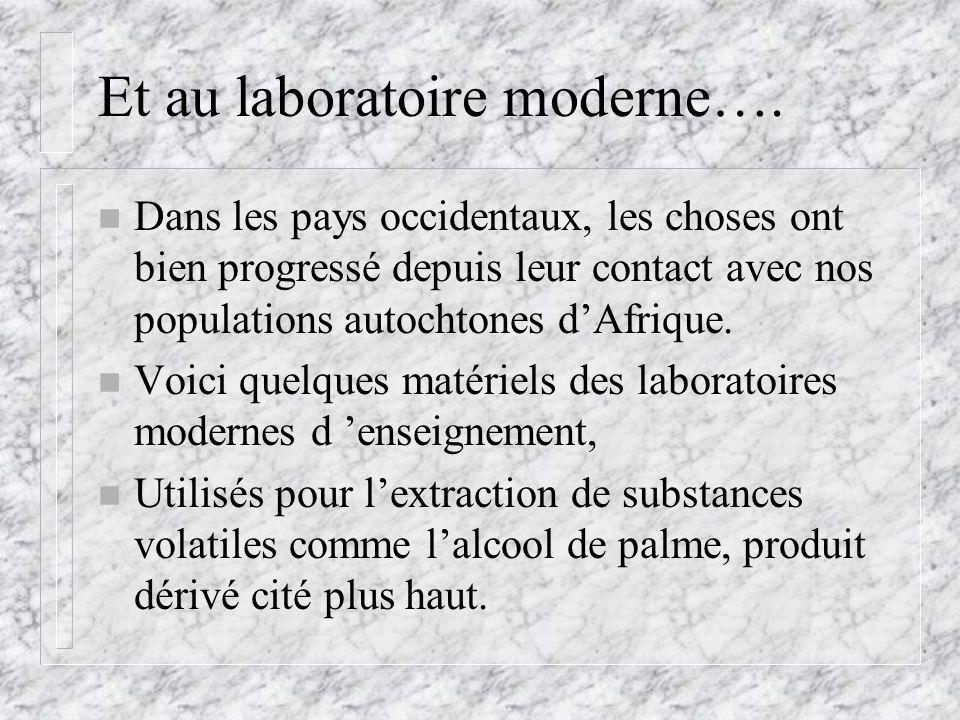 Et au laboratoire moderne….