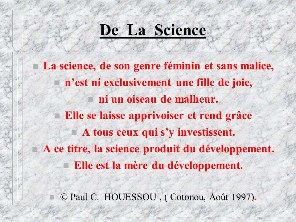 De La Science La science, de son genre féminin et sans malice,