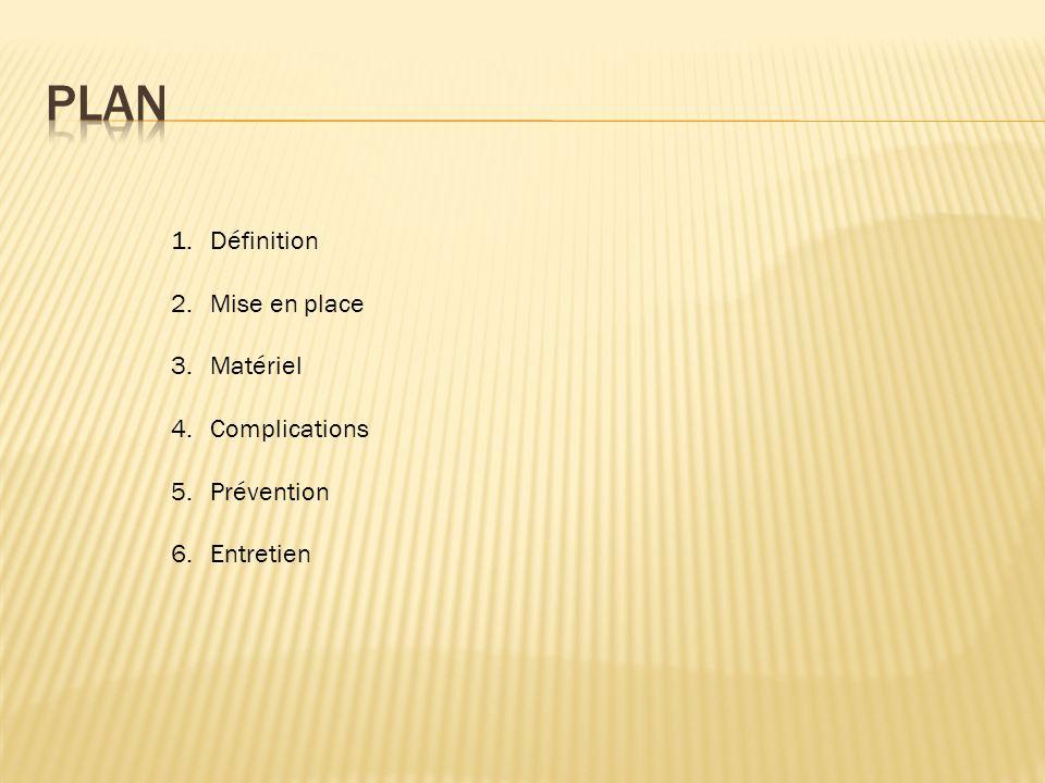 Plan Définition Mise en place Matériel Complications Prévention