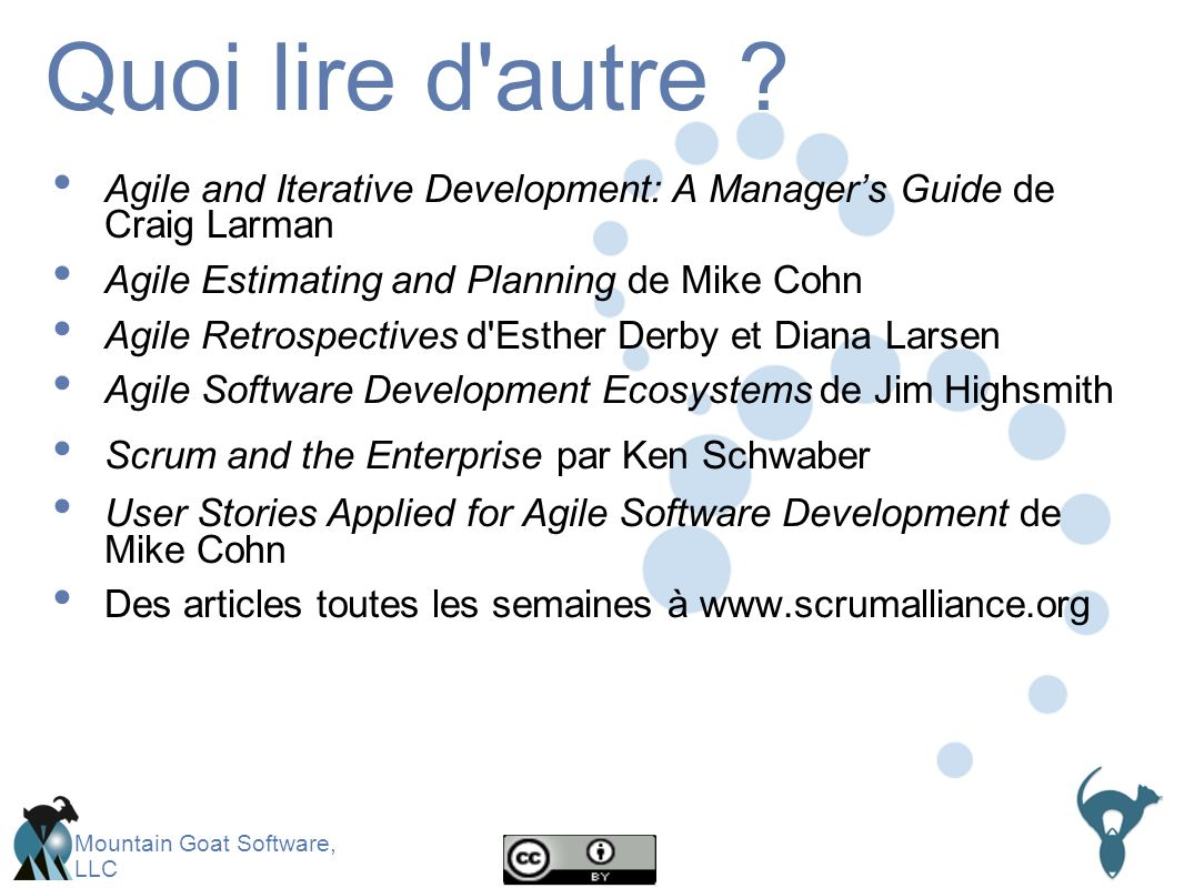 Quoi lire d autre Agile and Iterative Development: A Manager's Guide de Craig Larman. Agile Estimating and Planning de Mike Cohn.