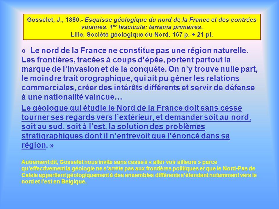 Gosselet, J., 1880.- Esquisse géologique du nord de la France et des contrées voisines. 1er fascicule: terrains primaires. Lille, Société géologique du Nord, 167 p. + 21 pl.