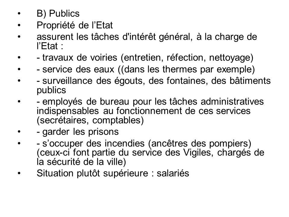 B) Publics Propriété de l'Etat. assurent les tâches d intérêt général, à la charge de l'Etat :