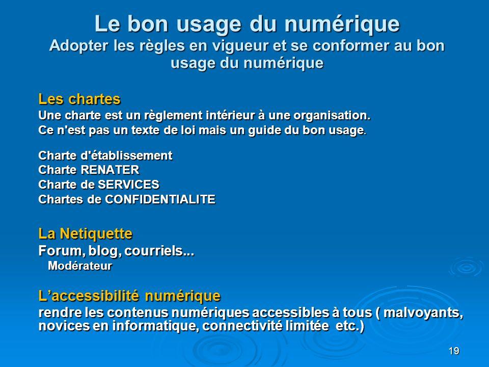 Le bon usage du numérique Adopter les règles en vigueur et se conformer au bon usage du numérique