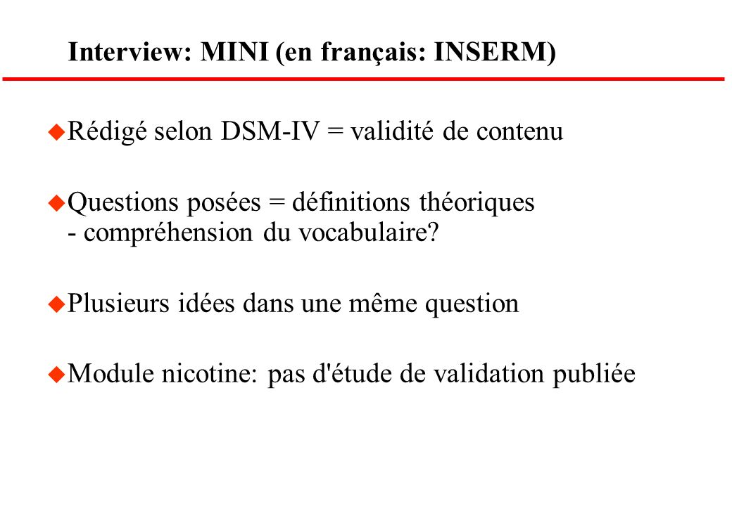Interview: MINI (en français: INSERM)
