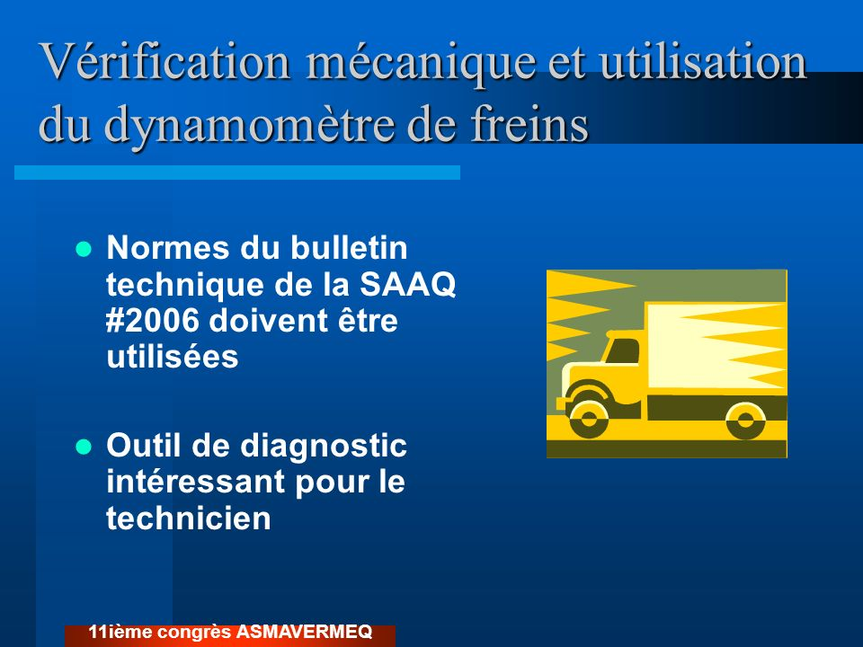 Vérification mécanique et utilisation du dynamomètre de freins