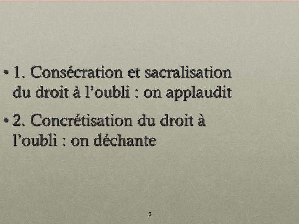 1. Consécration et sacralisation du droit à l'oubli : on applaudit