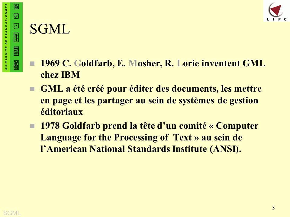 SGML 1969 C. Goldfarb, E. Mosher, R. Lorie inventent GML chez IBM