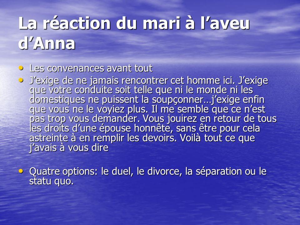 La réaction du mari à l'aveu d'Anna