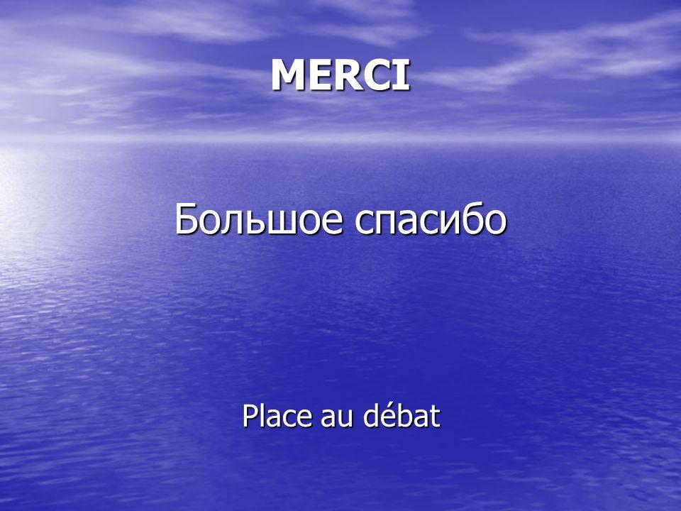 MERCI Большое спасибо Place au débat