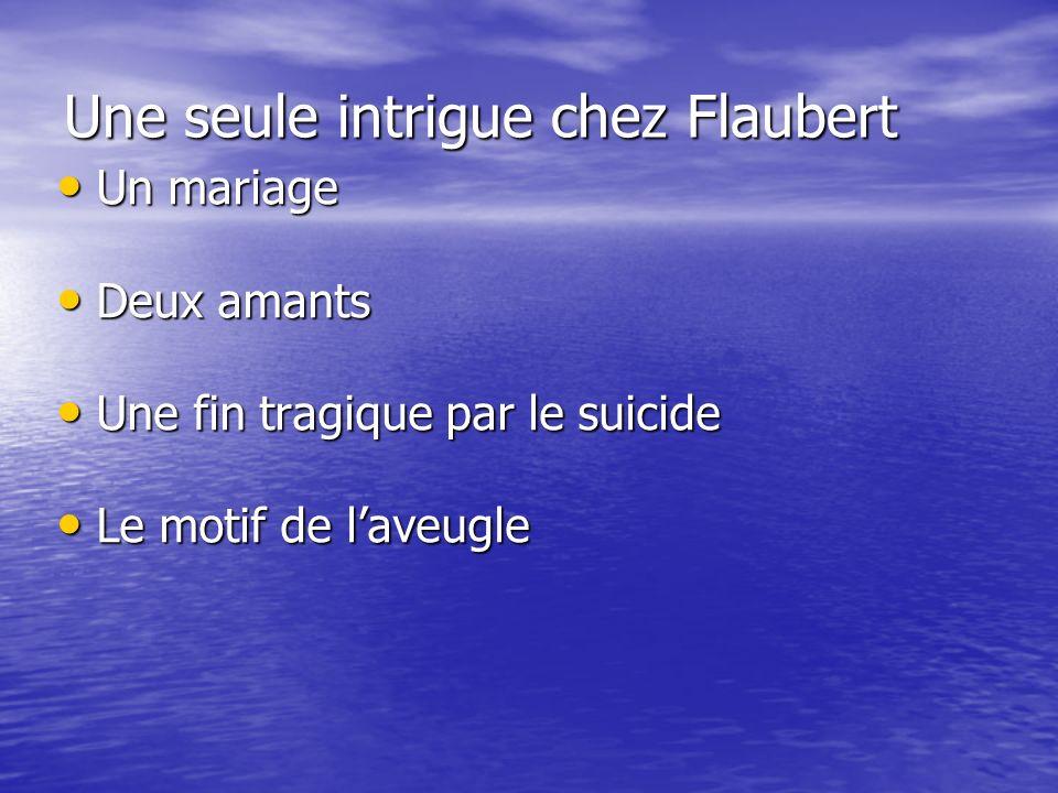 Une seule intrigue chez Flaubert