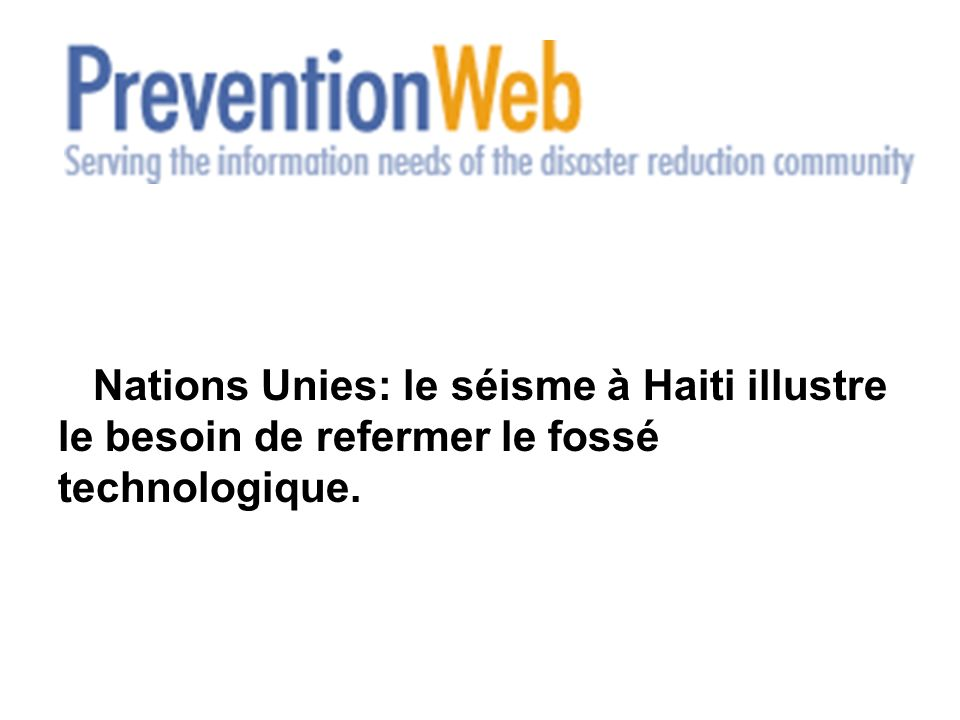 Nations Unies: le séisme à Haiti illustre le besoin de refermer le fossé technologique.