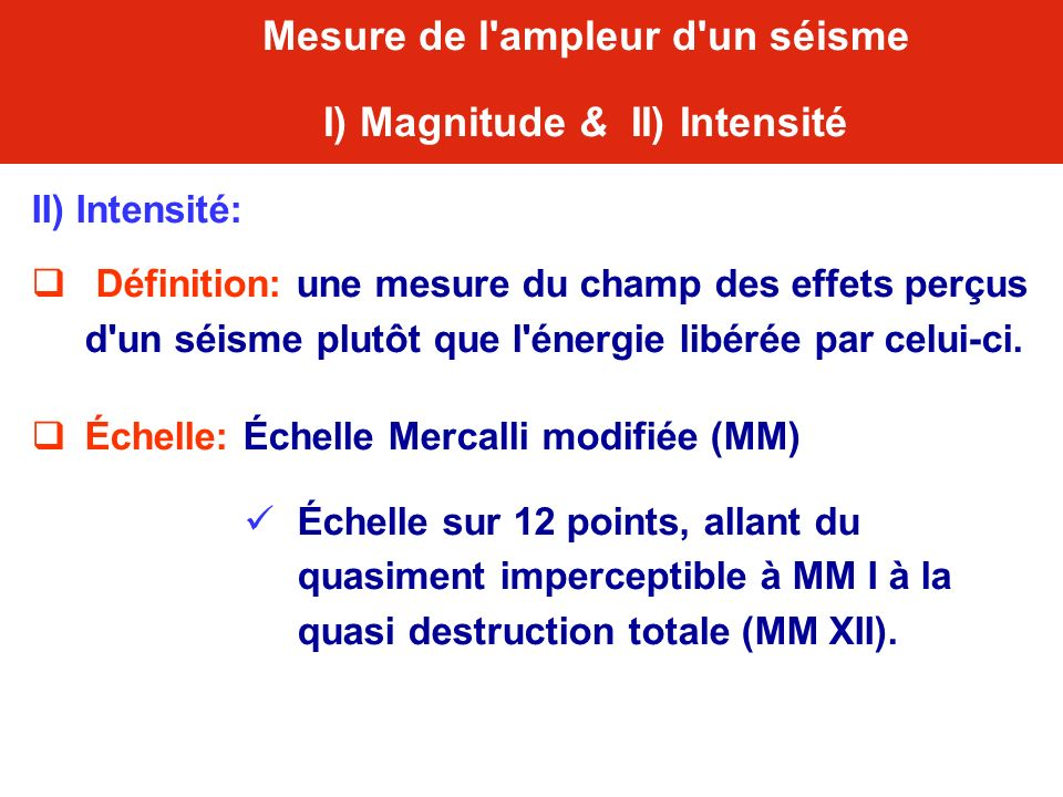 Mesure de l ampleur d un séisme I) Magnitude & II) Intensité