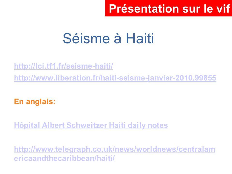 Séisme à Haiti Présentation sur le vif http://lci.tf1.fr/seisme-haiti/