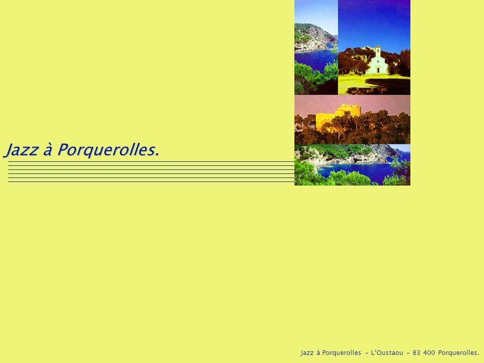 Jazz à Porquerolles. Jazz à Porquerolles - L'Oustaou - 83 400 Porquerolles.