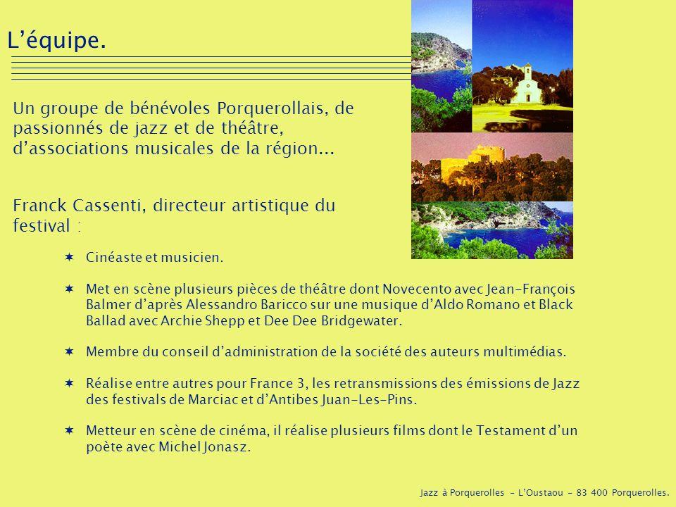 L'équipe. Un groupe de bénévoles Porquerollais, de passionnés de jazz et de théâtre, d'associations musicales de la région...