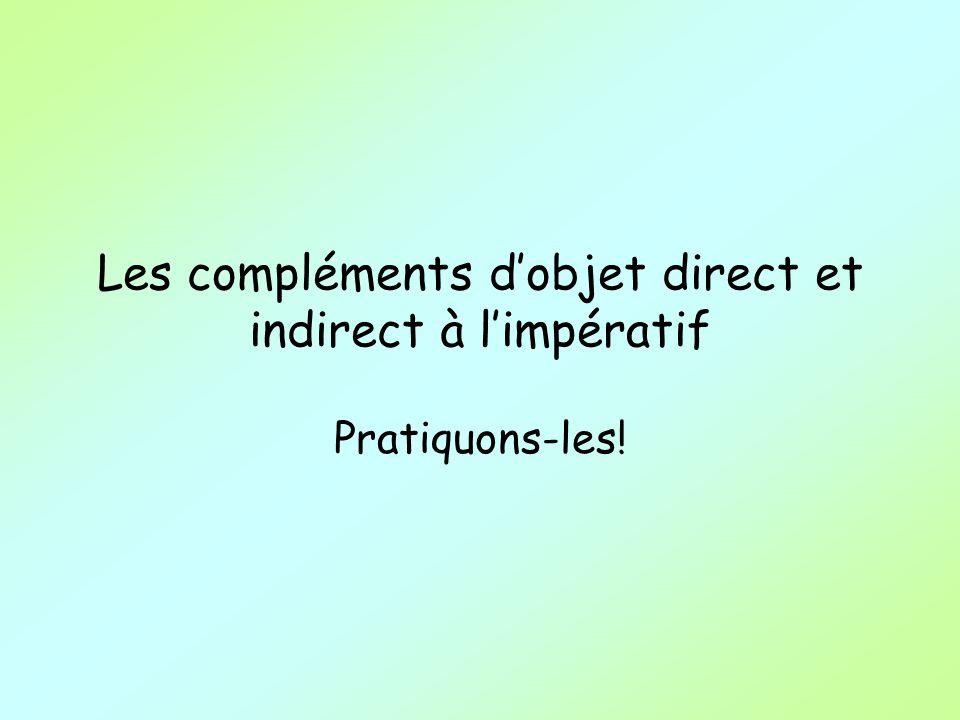 Les compléments d'objet direct et indirect à l'impératif